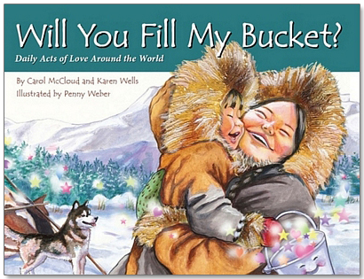 Will You Fill My Bucket? Daily Acts of Love Around the World